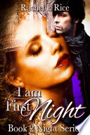 I Am First Night  A Vampire Paranormal Romance Erotic Mystery Crime Thriller  Book 2