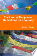 The Land Of Happiness Reflections On A Journey