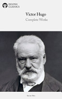 Delphi Complete Works of Victor Hugo  Illustrated  Is Finally Available In Delphi S Bestselling Range
