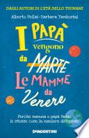 I pap   vengono da Marte  le mamme da Venere