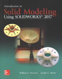 Introduction to Solid Modeling Using SolidWorks 2017