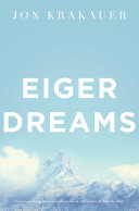 Eiger Dreams : hardships more brilliantly than jon...