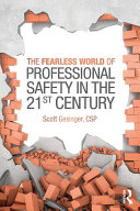 The Fearless World of Professional Safety in the 21st Century