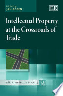 Intellectual Property at the Crossroads of Trade