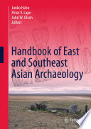 Handbook of East and Southeast Asian Archaeology On The Material Culture And Lifeways