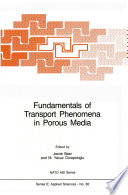 Fundamentals Of Transport Phenomena In Porous Media book