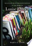 Dialogism or Interconnectedness in the Work of Louise Erdrich