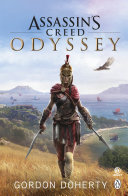 Assassin's Creed Odyssey : assassin's creed in the official novel of the...