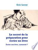 Le secret de la pr  paration pour   crire un livre