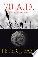 70 A D   A War of the Jews