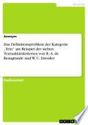 """Das Definitionsproblem der Kategorie """"Text"""" am Beispiel der sieben Textualitätskriterien von R.-A. de Beaugrande und W. U. Dressler"""