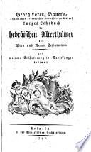 Georg Lorenz Bauer's ... Kurzes Lehrbuch der hebräischen Alterthümer des Alten und Neuen Testaments