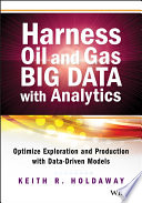 Harness Oil And Gas Big Data With Analytics book