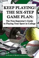 Keep Playing   the Six Step Game Plan