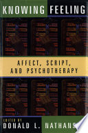 Knowing Feeling Affect Script And Psychotherapy
