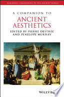 A Companion To Ancient Aesthetics book