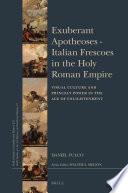 Exuberant Apotheoses   Italian Frescoes in the Holy Roman Empire
