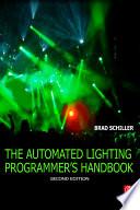 The Automated Lighting Programmer s Handbook