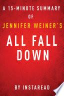 All Fall Down by Jennifer Weiner - A 15-minute Instaread Summary