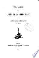 Catalogue des livres de la biblioth  que de la Soci  t   Libre d   mulation de Li  ge
