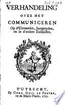 Verhandeling over het communiceren op d uitvaerden  jaergetyden  en in d andere zielmissen