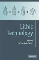 Lithic Technology : Measures of Production, Use and Curation /