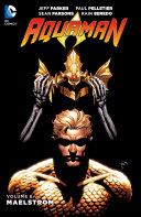 Aquaman Vol. 6: Maelstrom : super hero aquaman and king of the...
