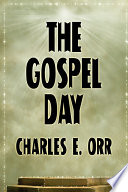 The Gospel Day  Or  the Light of Christianity