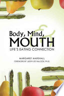 Body  Mind  and Mouth