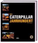 Das Caterpillar-Jahrhundert