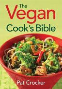 The Vegan Cook s Bible