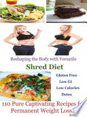 Reshaping the Body with Versatile Shred Diet