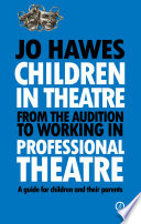 Children in Theatre  From the audition to working in professional theatre