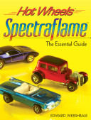 Hot Wheels Spectraflame And The Young At Heart Will Revel In