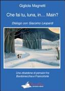 Che fai tu  luna  in    Main  Dialogo con Giacomo Leopardi  Uno zibaldone di pensieri fra Bardonecchia e Francoforte