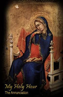 My Holy Hour   The Annunciation