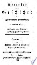 Beyträge zur Geschichte des Fürstenthums Halberstadt ... Gesammlet von J. H. L.