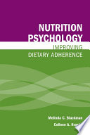 Nutrition Psychology: Improving Dietary Adherence : are known to drive human eating behavior, and...