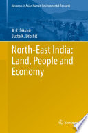 North East India  Land  People and Economy