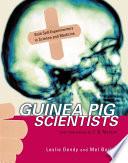 Guinea Pig Scientists
