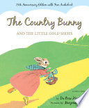 The Country Bunny and the Little Gold Shoes 75th Anniversary Edition