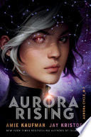 Aurora Rising : the illuminae files comes a new science fiction...