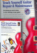 Teach Yourself Guitar Repair and Maintenance