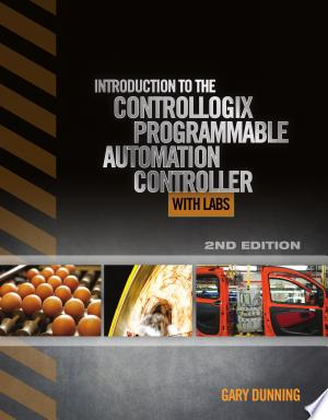 Introduction to the ControlLogix Programmable Automation Controller with Labs - ISBN:9781111539290