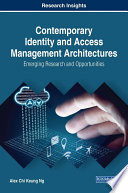 Contemporary Identity And Access Management Architectures Emerging Research And Opportunities