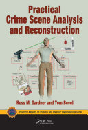 Practical Crime Scene Analysis and Reconstruction
