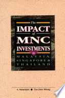 The Impact Of Mnc Investments In Malaysia Singapore Thailand