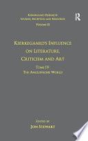 Volume 12, Tome IV: Kierkegaard's Influence on Literature, Criticism and Art