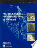Private Solutions for Infrastructure in Rwanda