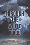 Through the White Wood Book Cover